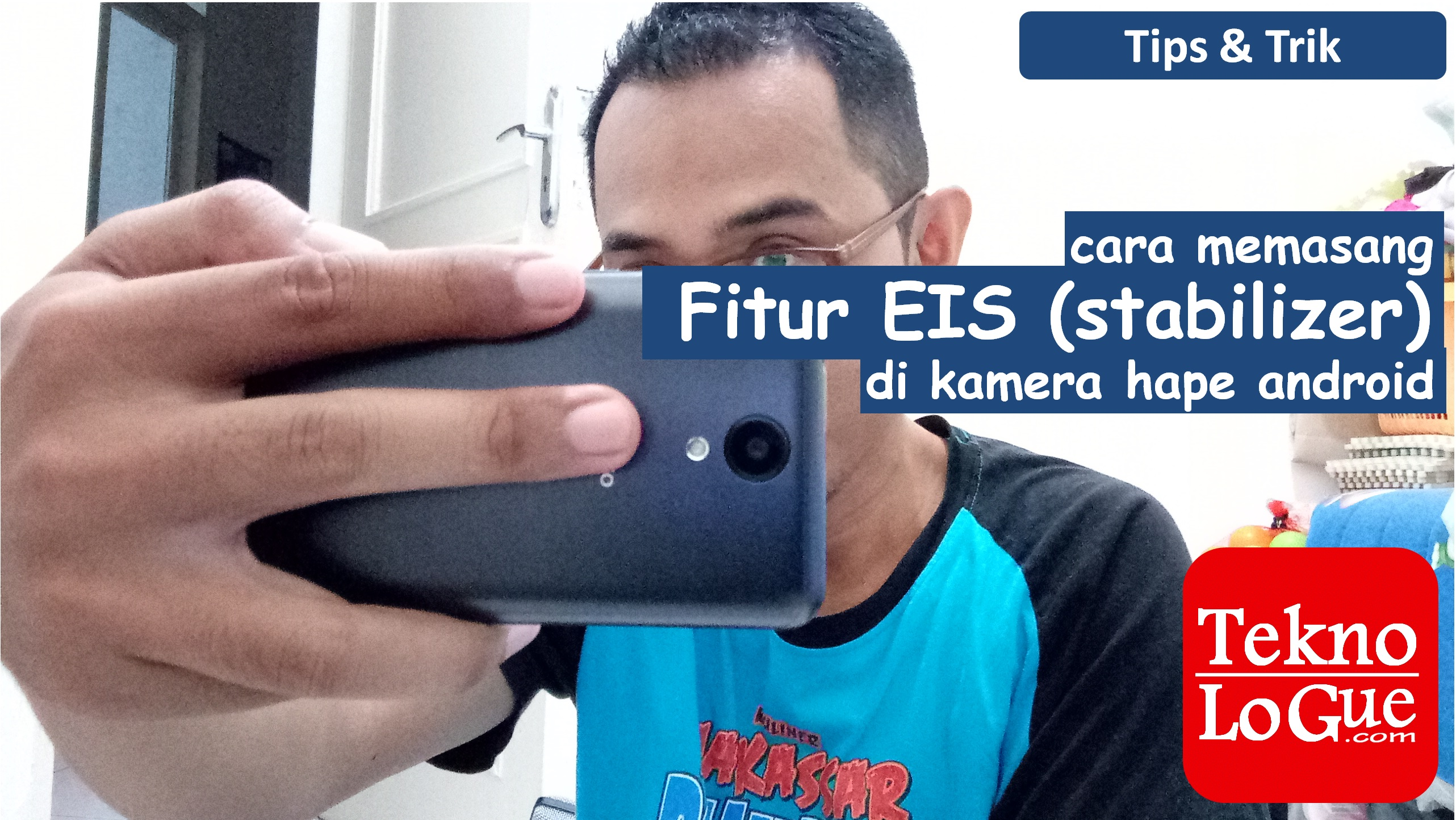 Cara memasang fitur EIS (stabilizer) di kamera hape android