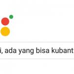 Google Assistant sekarang juga fasih berbahasa Indonesia